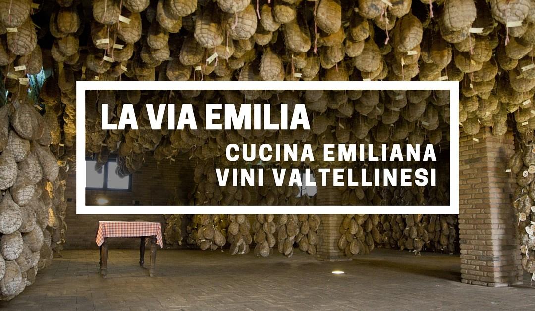 Via Emilia: 13 maggio 2016 L'Emilia incontra la Valtellina